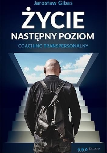 Gibas Jarosław - Życie. Następny poziom. Coaching transpersonalny [Audiobook PL]