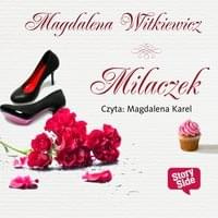 Witkiewicz Magdalena - Milaczek [Audiobook PL]