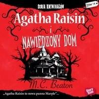 Beaton M.C. - Agatha Raisin i nawiedzony dom [audiobook pl]