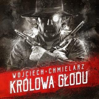 Chmielarz Wojciech - Królowa głodu [Audiobook PL]